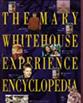 The Mary Whitehouse Experience Encycl...
