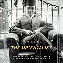 The Orientalist: Solving the Mystery of a Strange and Dangerous Life Audiobook by Tom Reiss Narrated by Paul Michael