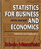 Statistics for Business and Economics: Methods and Applications (Fifth Edition) (0393964604) by Edwin Mansfield