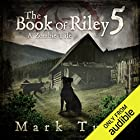 Riley V: The Final Path Home Audiobook by Mark Tufo Narrated by Sean Runnette