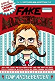 Tom Angleberger Fake Mustache: or, How Jodie O'Rodeo and Her Wonder Horse (and Some Nerdy Kid) Saved the U.S. Presidential Election from a Mad Genius Criminal Mastermind