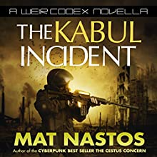 The Kabul Incident: A Weir Codex Novella (       UNABRIDGED) by Mat Nastos Narrated by Colin Hussey