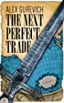 The Next Perfect Trade: A Magic Sword...