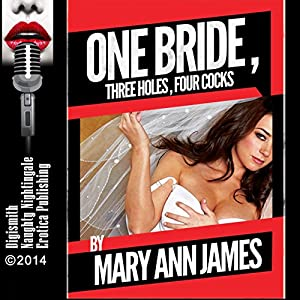 One Bride, Three Holes, Four Cocks, or More Audiobook