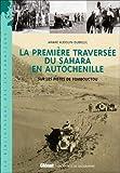 La première traversée du Sahara en autochenille : Sur les pistes de Tombouctou