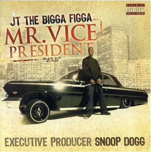 JT The Bigga Figga-Mr Vice President-CD-FLAC-2007-FRAY Download