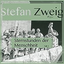 Sternstunden der Menschheit 1 Hörbuch von Stefan Zweig Gesprochen von: Reiner Unglaub