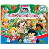 Fisher Price Let's Go On a Class Trip Lift the Flap (Fisher-Price Little People)