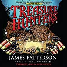 Treasure Hunters (       UNABRIDGED) by James Patterson, Chris Grabenstein, Mark Shulman Narrated by Bryan Kennedy