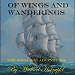 Of Wings and Wanderings: The Shelldon Adventures, Book 4 | Michael Holzapfel