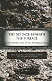 img - for The Science Beneath the Surface: A Very Short Guide to the Marcellus Shale (PRI Special Publication no. 43) book / textbook / text book