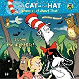 I Love the Nightlife! (Dr. Seuss/Cat in the Hat) (Pictureback(R)) (0375863540) by Rabe, Tish