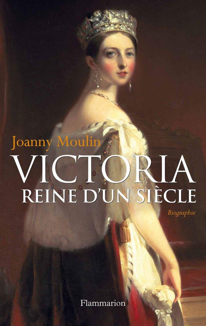 Victoria : Reine d'un siècle - Joanny Moulin [MULTI]