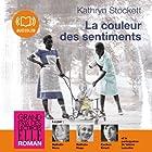 La couleur des sentiments (       Texte intégral) Auteur(s) : Kathryn Stockett Narrateur(s) : Nathalie Hons, Nathalie Hugo, Cachou Kirsch, Valérie Lemaître