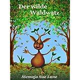 """Der wilde Waldwatzvon """"Siemaja Sue Lane"""""""