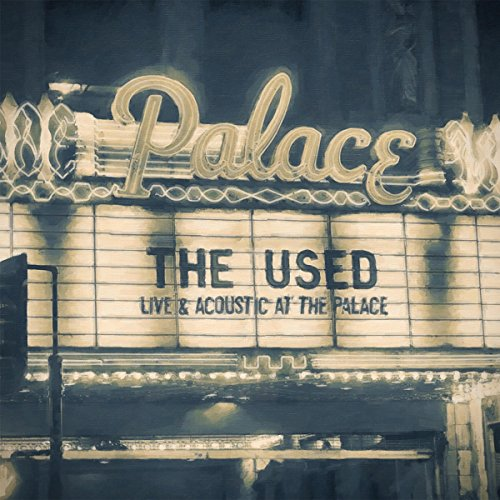 The Used - Live and Acoustic At The Palace - CD - FLAC - 2016 - FATHEAD Download