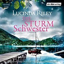 Die Sturmschwester Hörbuch von Lucinda Riley Gesprochen von: Sinja Dieks, Oliver Siebeck, Bettina Kurth
