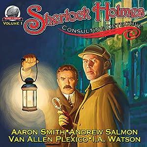 Sherlock Holmes - Consulting Detective, Volume 1 Audiobook