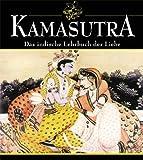 Kamasutra: Das indische Lehrbuch der Liebe