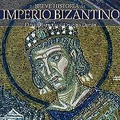 Breve historia del Imperio bizantino | [David Barreras, Cristina Durán]