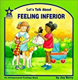 Let's Talk About Feeling Inferior: An Interpersonal Feelings Book