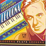: Ultimate Collection: Lecuona Plays Lecuona