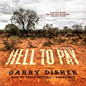 Hell to Pay (       UNABRIDGED) by Garry Disher Narrated by Shaun Grindell