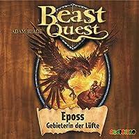 Eposs, Gebieterin der Lüfte (Beast Quest 6) Hörbuch