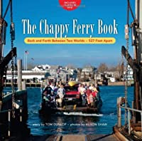 The Chappy Ferry Book: Back and Forth Between Two Worlds, 527 Feet Apart