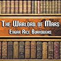 The Warlord of Mars Audiobook by Edgar Rice Burroughs Narrated by Peter Delloro