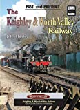 John Huxley The Keighley and Worth Valley Railway (British Railways Past & Present)