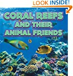 Coral Reefs and Their Animals Friends...