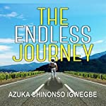 The Endless Journey | Azuka Chinonso Igwegbe