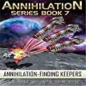Annihilation - Finding Keepers: Annihilation Series Book 7 (       UNABRIDGED) by Saxon Andrew Narrated by Liam Owen