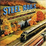 Classic Railroad Songs, Vol. 1: Steel Rails
