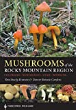 img - for Mushrooms of the Rocky Mountain Region: Timber Press Field Guide book / textbook / text book