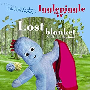 In the Night Garden: The Lost Blanket- Lift-the-flap book