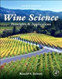 Wine Science, Fourth Edition: Principles and Applications (Food Science and Technology)