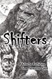 Shifters: A Charity Shapeshifter Anthology (0615829783) by Helmbrecht, Robert