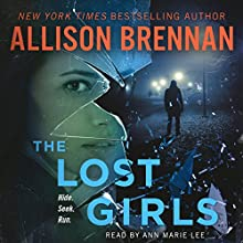 The Lost Girls: A Novel | Livre audio Auteur(s) : Allison Brennan Narrateur(s) : Ann Marie Lee