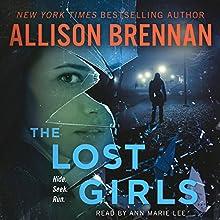 The Lost Girls: A Novel | Livre audio Auteur(s) : Allison Brennan Narrateur(s) : Ann Marie Lee
