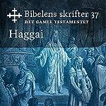Haggai (Bibel2011 - Bibelens skrifter 37 - Det Gamle Testamentet)    KABB