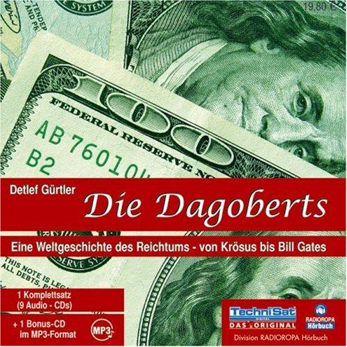 Gürtler Detlef, Die Dagoberts. Eine Weltgeschichte des Reichtums von Krösus bis Bill Gates.