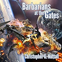 Barbarians at the Gates: The Decline and Fall of the Galactic Empire, Book 1 (       UNABRIDGED) by Christopher G. Nuttall Narrated by Tim Gerard Reynolds