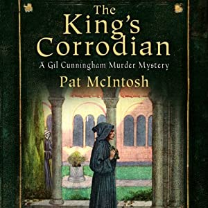 The King's Corrodian: Gil Cunningham Series, Book 10 | [Pat McIntosh]