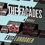 The Facades: A Novel | Eric Lundgren