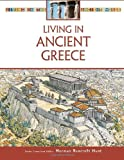 img - for Living in Ancient Greece (Living in the Ancient World) book / textbook / text book