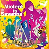 you and me♪Violent is Savanna