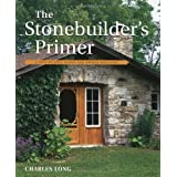 The Stonebuilder's Primer: A Step-By-Step Guide for Owner-Buildersby Charles Long
