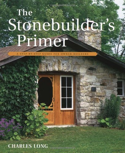 the-stonebuilders-primer-a-step-by-step-guide-for-owner-builders